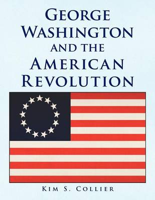 George Washington and the American Revolution (Paperback)