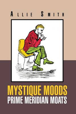 Mystique Moods Prime Meridian Moats (Paperback)