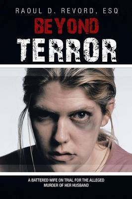 Beyond Terror: A Battered Wife on Trial for the Alleged Murder of Her Husband (Paperback)