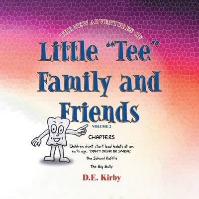 The New Adventures of ''Little Tee'' Family and Friends: Volume II (Paperback)