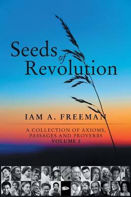 Seeds of Revolution: A Collection of Axioms, Passages and Proverbs, Volume 2 (Paperback)