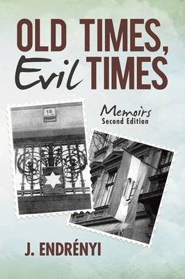 Old Times, Evil Times: Memoirs (Paperback)