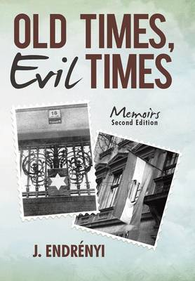 Old Times, Evil Times: Memoirs (Hardback)