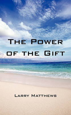 The Power of the Gift (Paperback)