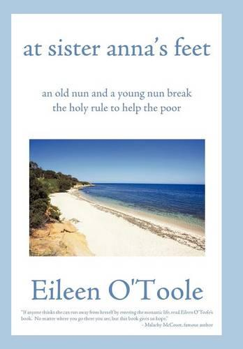 At Sister Anna's Feet: An Old Nun and a Young Nun Break the Holy Rule to Help the Poor (Hardback)