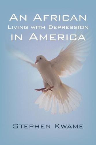 An African Living with Depression in America (Paperback)