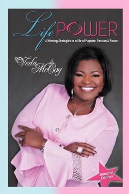 Lifepower: Six Winning Strategies to a Life of Purpose, Passion & Power (Paperback)