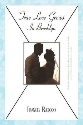 True Love Grows in Brooklyn (Paperback)