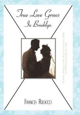 True Love Grows in Brooklyn (Hardback)