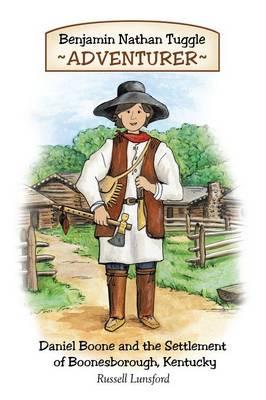 Benjamin Nathan Tuggle: Adventurer: Daniel Boone and the Settlement of Boonesborough, Kentucky (Paperback)