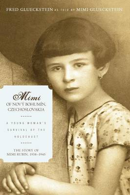 Mimi of Novy Bohumin, Czechoslovakia: A Young Woman's Survival of the Holocaust (Paperback)