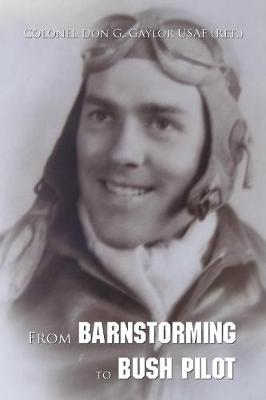 From Barnstorming to Bush Pilot (Paperback)