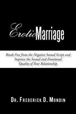 Erotic Marriage: Break Free from the Negative Sexual Script and Improve the Sexual and Emotional Quality of Your Relationship (Paperback)
