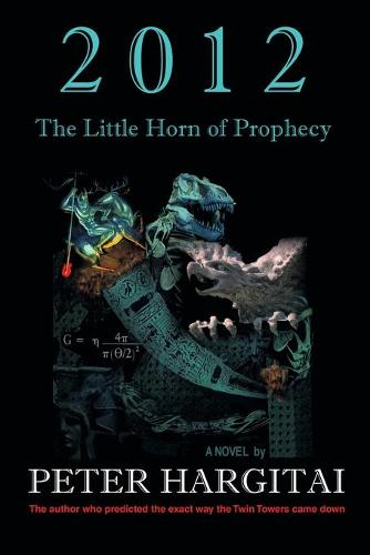 2012: The Little Horn of Prophecy (Paperback)