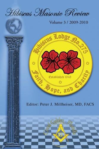 Hibiscus Masonic Review: Volume 3 / 2009-2010 (Paperback)