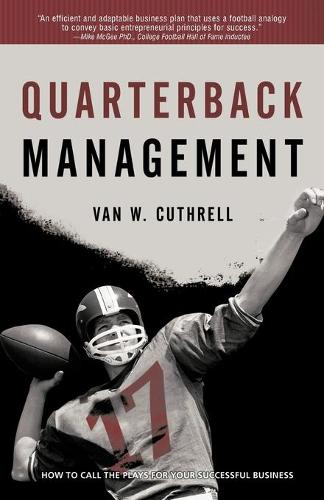 Quarterback Management: How to Call the Plays for Your Successful Business (Paperback)