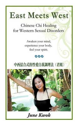 East Meets West: Chinese Chi Healing for Western Sexual Disorders (Paperback)