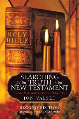 Searching for the Truth in the New Testament: Second Edition, Revised and Expanded (Paperback)