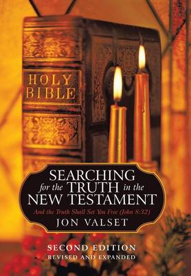 Searching for the Truth in the New Testament: Second Edition, Revised and Expanded (Hardback)