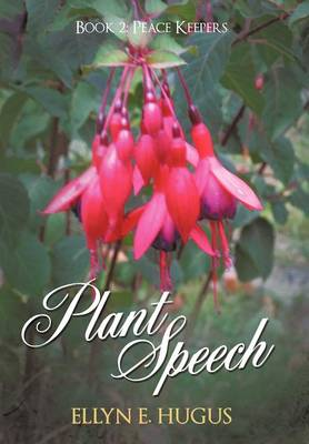Plant Speech: Book 2: Peace Keepers (Hardback)