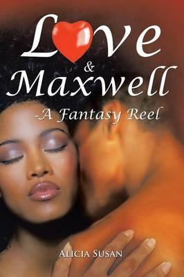 Love & Maxwell-A Fantasy Reel (Paperback)
