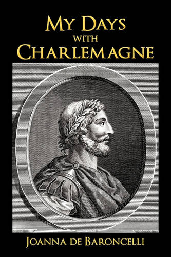 My Days with Charlemagne: As Told by Denis, His Vassal (Paperback)