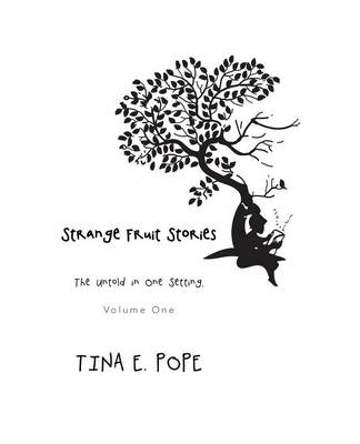 Strange Fruit Stories: The Untold in One Setting, Volume One (Paperback)
