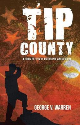 Tip County: A Story of Loyalty, Patriotism, and Heroism (Paperback)