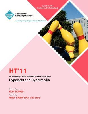 Ht 11 Proceedings of the 22nd ACM Conference on Hypertext and Hyoermedia (Paperback)
