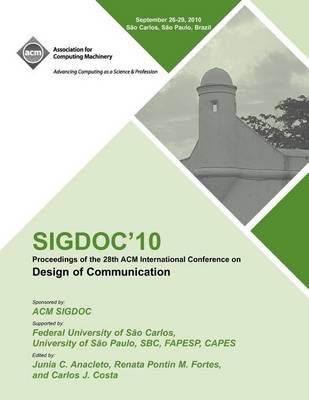 Sigdoc 10 Proceedings of the 28th ACM International Conference on Design of Communication (Paperback)