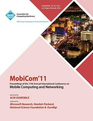 Mobicom11 Proceedings of the 17th International Conference on Mobile Computing and Networking (Paperback)