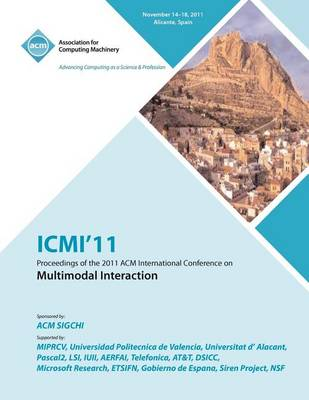 Icmi'11 Proceedings of the 2011 ACM International Conference on Multimedia Interaction (Paperback)