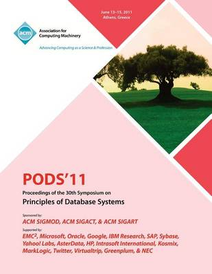 Pods'11 Proceedings of the 30th Symposium on Principles of Database Systems (Paperback)