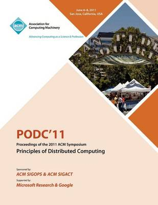 Podc11 Proceedings of the 2011 ACM Symposium on Principles of Distributed Computing (Paperback)