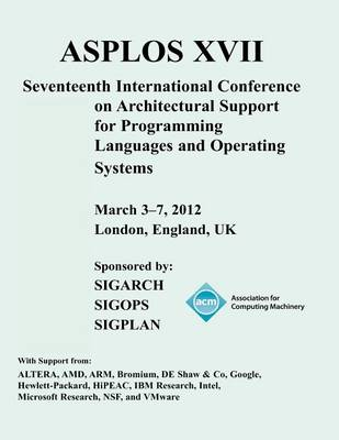 Asplos XVII International Conference on Architectural Support for Programming Languages and Operating Systems (Paperback)