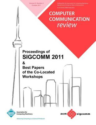 Proceedings of Sigcomm 2011 & Best Papers of the Co Located Workshops (Paperback)