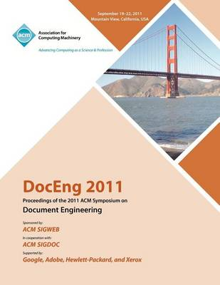 Doceng 2011 Proceedings of the 2011 ACM Symposium on Document Engineering (Paperback)