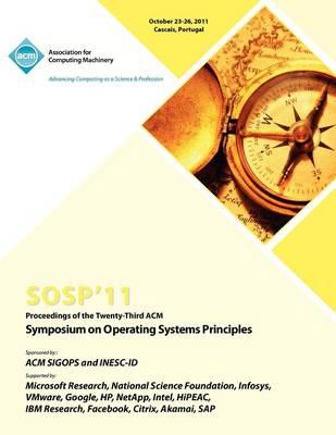 Sosp 11 Proceedings of the Twenty Third ACM Symposium on Operating Systems Principles (Paperback)