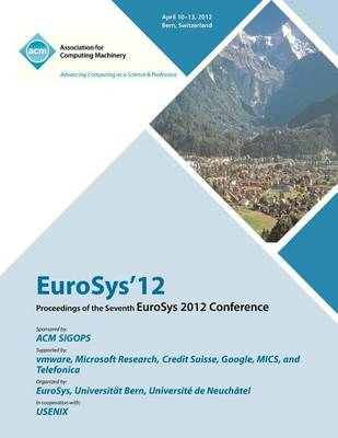 Eurosys 12 Proceedings of the Eurosys 2012 Conference (Paperback)