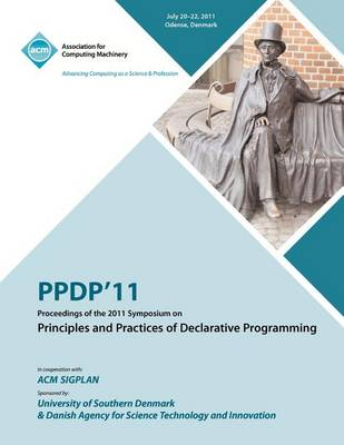 Ppdp 11 Proceedings of the 2011 Symposium on Principles and Practices of Declarative Programming (Paperback)