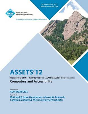 Assets 12: Proceedings of the 14th International ACM Sigaccess Conference on Computers and Accessibility (Paperback)