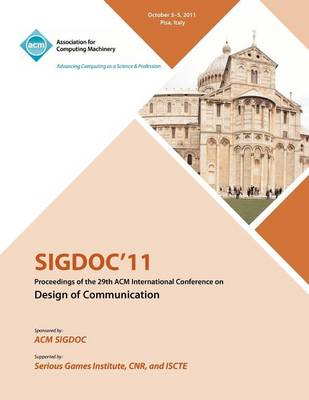 Sigdoc 11 Proceeding of the 29th ACM International Conference on Design of Communications (Paperback)