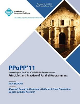 Ppopp 11 Proceedings of the 2011 ACM Sigplan Symposium on Principles and Practice of Parallel Programming (Paperback)