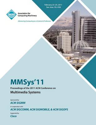 Mmsys'11 Proceedings of the 2011 ACM Conference on Multimedia Systems (Paperback)