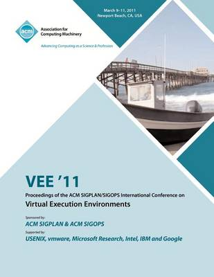 Vee 11 Proceedings of the 2011 ACM Sigplan/Sigops International Conference on Virtual Execution Environments (Paperback)