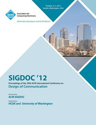 Sigdoc 12 Proceedings of the 30th ACM International Conference on Design of Communication (Paperback)