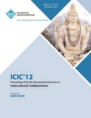 ICIC 12 Proceedings of the 4th International Conference on Intercultural Collaboration (Paperback)