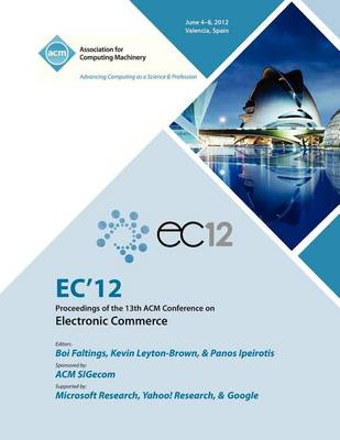 EC 12 Proceedings of the 13th ACM Conference on Electronic Commerce (Paperback)