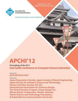 Apchi '12 Proceedings of the 2012 Asia Pacific Conference on Computer-Human Interaction (Paperback)