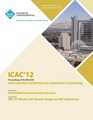 Icac 12 Proceedings of the 9th ACM International Conference on Autonomic Computing (Paperback)
